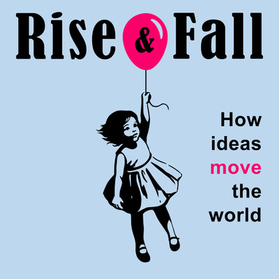 Rise & Fall: How Ideas Move the World