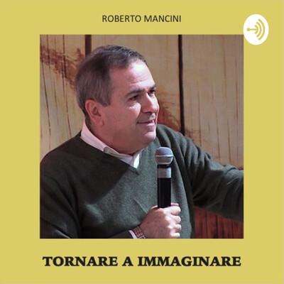 Roberto Mancini · Tornare a immaginare