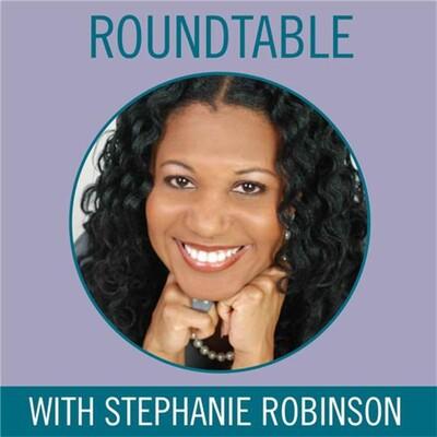 Roundtable with Stephanie Robinson