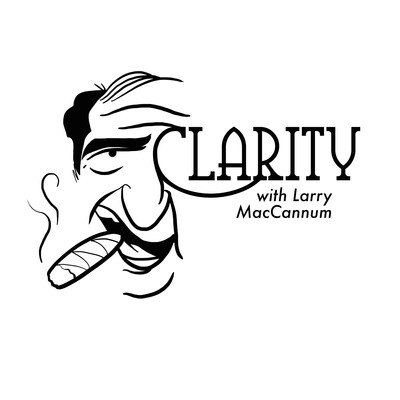 Clarity with Larry and Will
