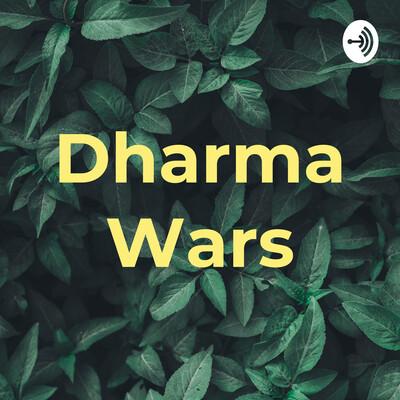 Dharma Wars