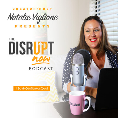Disrupt Now Podcast