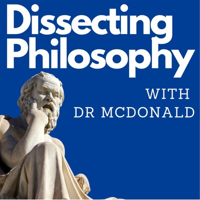 Dissecting Philosophy with Dr McDonald