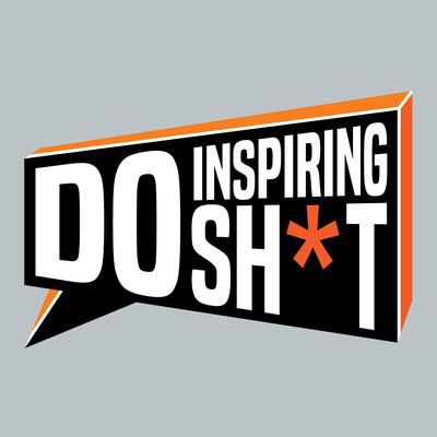 Do Inspiring Sh*t Podcast