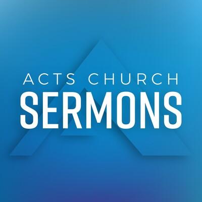 Acts Church Sermons