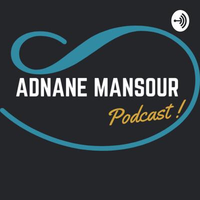 Adnane Mansour Podcast
