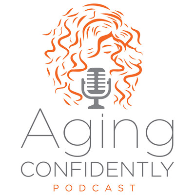 Aging Confidently Podcast