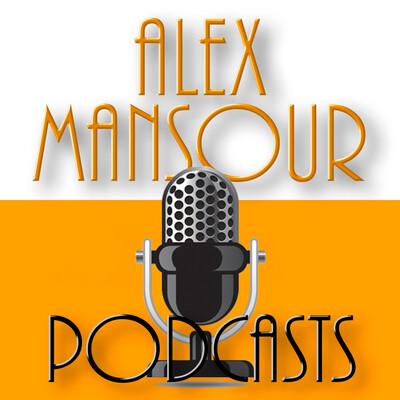 Alex Mansour Podcasts