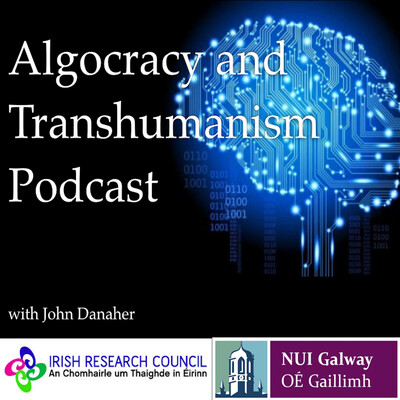 Algocracy and Transhumanism Podcast