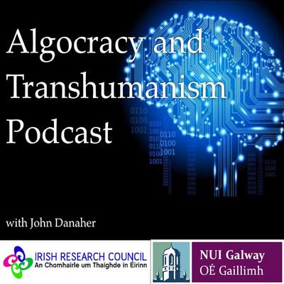 Algocracy and Transhumanism Podcast