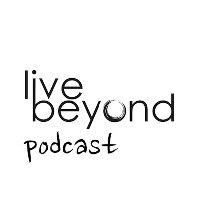 Live Beyond Podcast