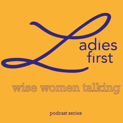Ladies First - wise women talking