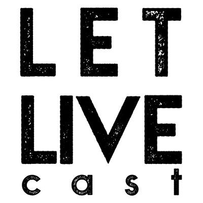 LET LIVEcast