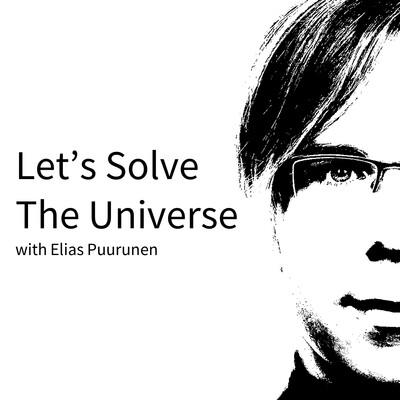 Let's Solve The Universe