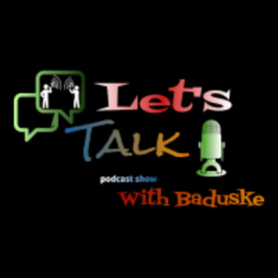 Lets Talk With Baduske