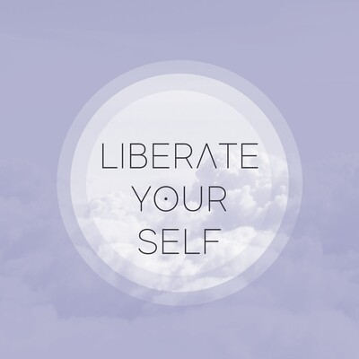 Liberate Your Self