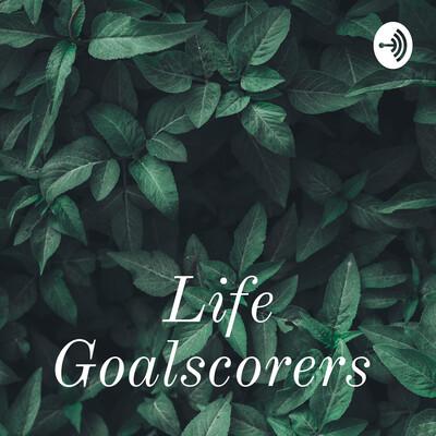 Life Goalscorers