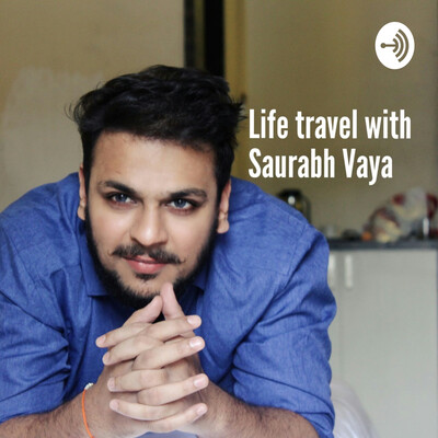Life Travel With Saurabh Vaya