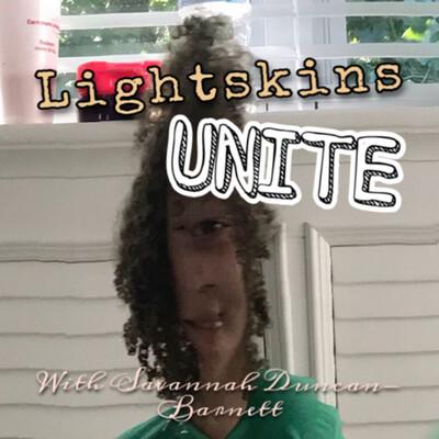 Lightskins Unite