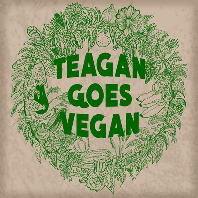 Teagan Goes Vegan Podcast