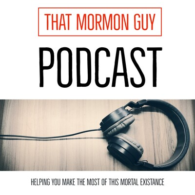 That Mormon Guy Podcast