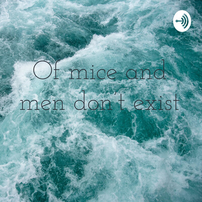 Of mice and men don't exist