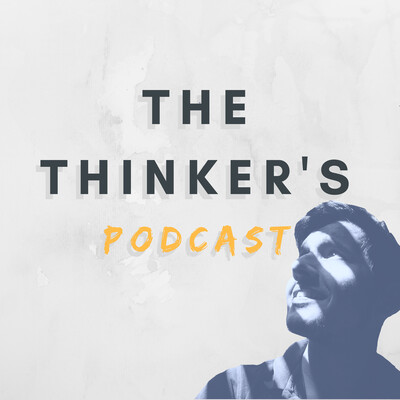The Thinker's Podcast