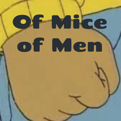 Of Mice of Men