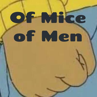 Of Mice of Men