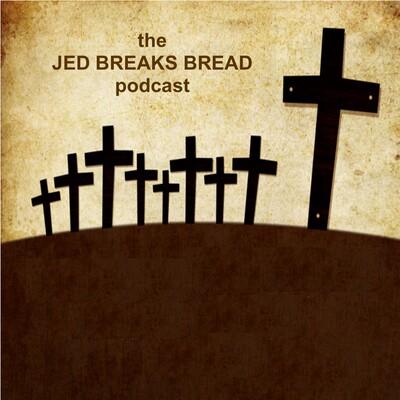 JED BREAKS BREAD