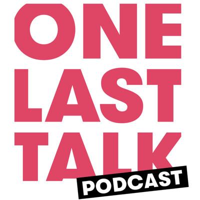 One Last Talk