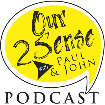 Our2Sense Podcast with Paul & John
