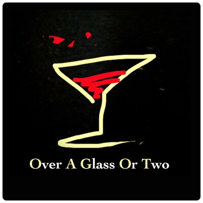 Over A Glass Or Two