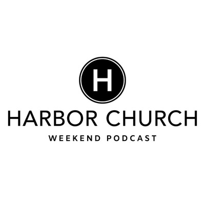 Harbor Church Weekend Podcast