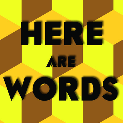 Here Are Words | Video Games | Interviews