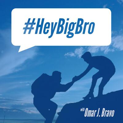 Hey Big Bro