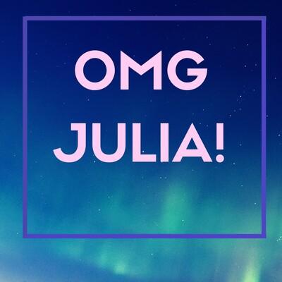 OMG Julia!