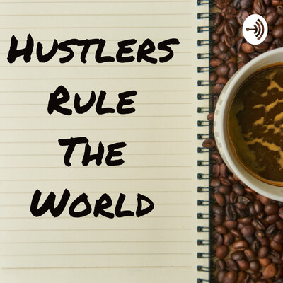 Hustlers Rule The World