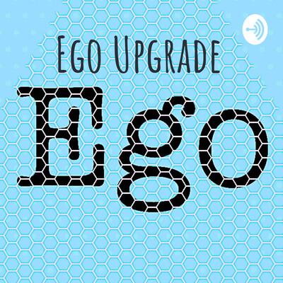 Ego Upgrade