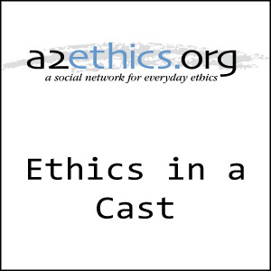 Ethics in a Cast