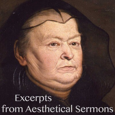 Excerpts from Aesthetical Sermons