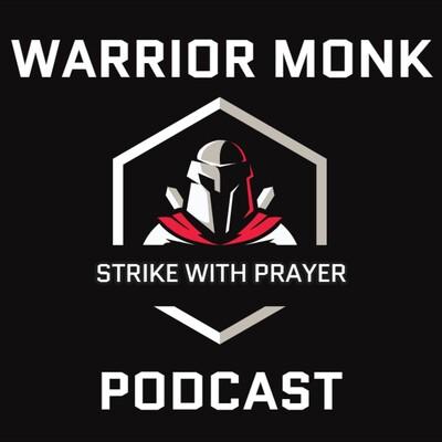 Warrior Monk Podcast