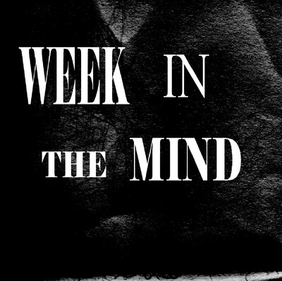 Week In The Mind