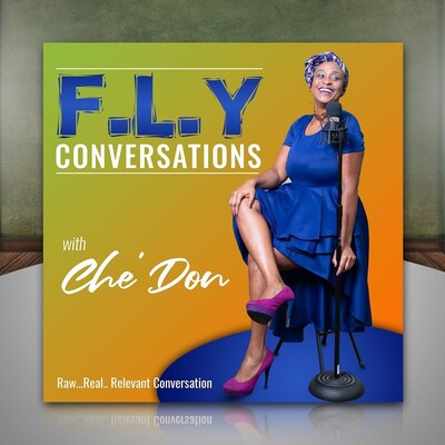Fly Conversations with Che'Don