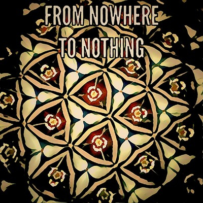 From Nowhere to Nothing