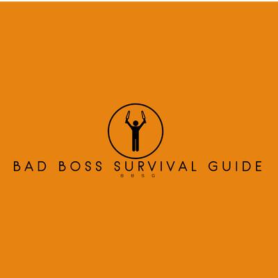 Bad Boss Survival Guide