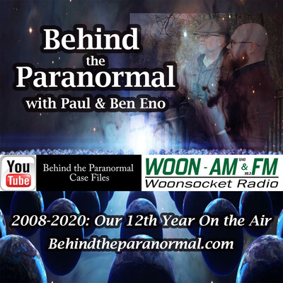 Behind the Paranormal with Paul & Ben Eno on WOON AM & FM Providence/Boston (2008-) and CBS Radio (2009-2013)