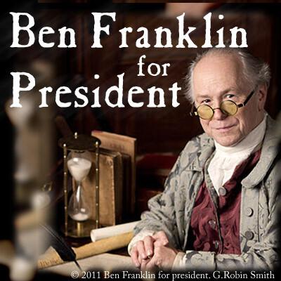 Benjamin Franklin for President