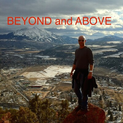 BEYOND and ABOVE