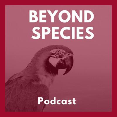 Beyond Species